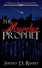 The Murder Prophet ebook by Sherry D. Ramsey