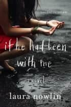 If He Had Been with Me ebook by Laura Nowlin