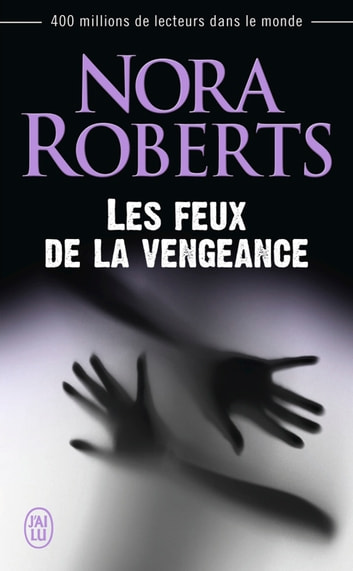 Les feux de la vengeance ebook by Nora Roberts