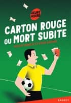 Carton rouge ou mort subite ebook by Roger Judenne, Philippe Barbeau
