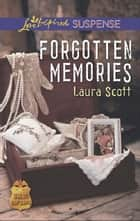 Forgotten Memories (Mills & Boon Love Inspired Suspense) (SWAT: Top Cops, Book 4) eBook by Laura Scott