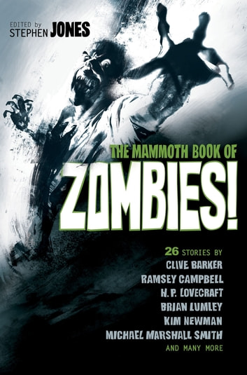 The Mammoth Book of Zombies - 20th Anniversary Edition ebook by Stephen Jones