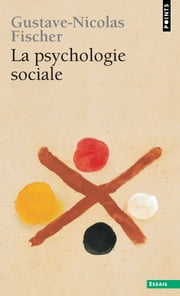 La Psychologie sociale ebook by Gustave-Nicolas Fischer