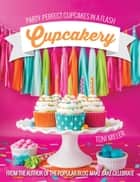Cupcakery ebook by Toni Miller
