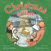 Christmas Is Here ebook by Adapted From The King James Bible, Lauren Castillo