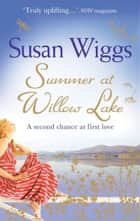 Summer at Willow Lake (The Lakeshore Chronicles, Book 1) eBook by Susan Wiggs
