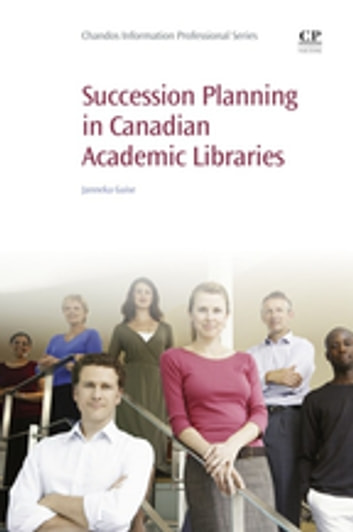 Succession Planning in Canadian Academic Libraries ebook by Janneka Guise