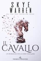 Il cavallo eBook by Skye Warren