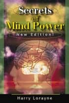 Secrets of Mind Power ebook by Harry Lorayne