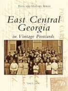 East Central Georgia in Vintage Postcards ebook by Gary L. Doster