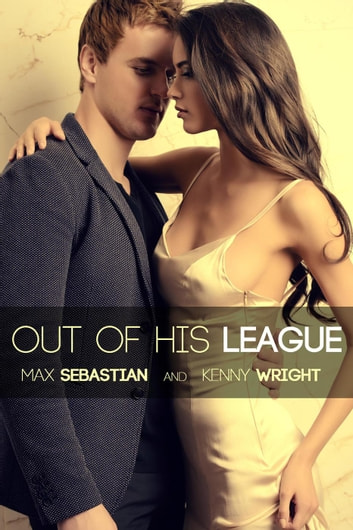 Out of His League ebook by Max Sebastian,Kenny Wright