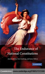The Endurance of National Constitutions ebook by Elkins, Zachary