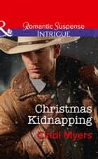 Christmas Kidnapping (Mills & Boon Intrigue) (The Men of Search Team Seven, Book 3) eBook by Cindi Myers