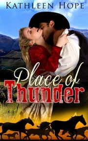 Historical Romance: Place of Thunder ebook by Kathleen Hope
