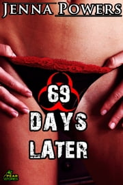 69 Days Later ebook by Jenna Powers