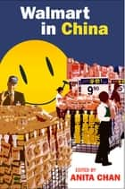 Walmart in China ebook by Anita Chan