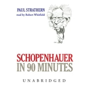 Schopenhauer in 90 Minutes audiobook by Paul Strathern