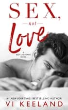 Sex, Not Love ebook by