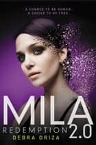 MILA 2.0: Redemption ebook by Debra Driza