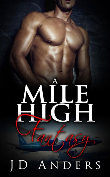 A Mile High Fantasy ebook by JD Anders