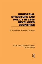 Industrial Structure and Policy in Less Developed Countries ebook by Colin Kirkpatrick,N. Lee,Fred Nixson