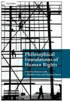 Philosophical Foundations of Human Rights ebook by Rowan Cruft, S. Matthew Liao, Massimo Renzo