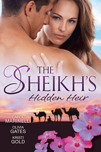 The Sheikh's Hidden Heir - 3 Book Box Set 電子書 by Carol Marinelli,Olivia Gates,Kristi Gold