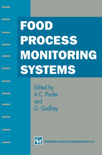 Food Process Monitoring Systems ebook by A.C. Pinder,G. Godfrey