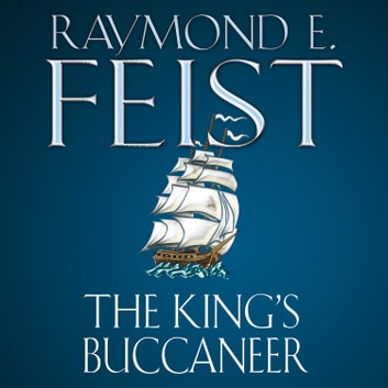 The King's Buccaneer audiobook by Raymond E. Feist
