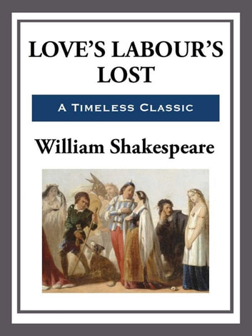 Love's Labour's Lost ebook by William Shakespeare