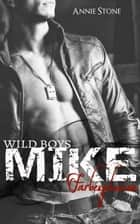 MIKE - Farbexplosion - Wild Boys 2 ebook by Annie Stone