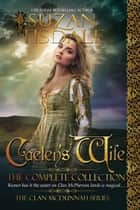 Caelen's Wife, The Complete Collection ebook by Suzan Tisdale