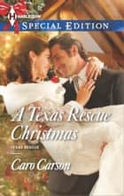 A Texas Rescue Christmas ebook by Caro Carson