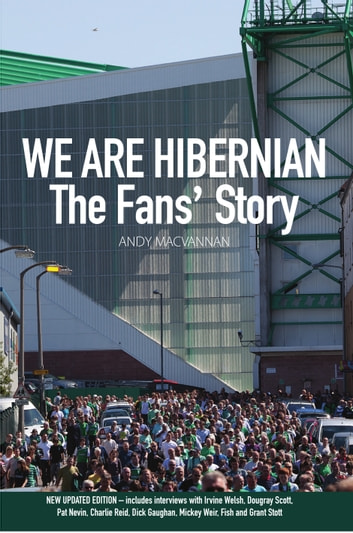 We are Hibernian - The Fans' Story ebook by Andy MacVannan