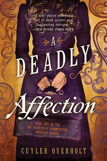 A Deadly Affection eBook by Cuyler Overholt