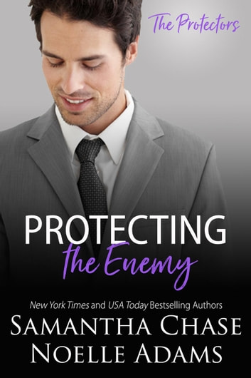 Protecting the Enemy - The Protectors ebook by Samantha Chase,Noelle Adams