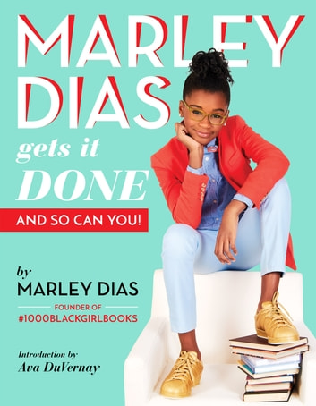 Marley Dias Gets It Done: And So Can You! ebook by Marley Dias