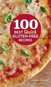 100 Best Quick Gluten-Free Recipes ebook by Carol Fenster