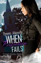 When Perfection Fails - Victory Gospel Series ebook by Tyora Moody