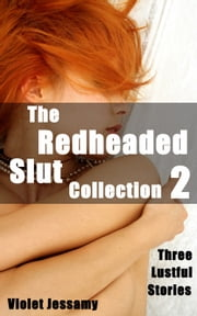 The Redheaded Slut Collection 2 ebook by Violet Jessamy