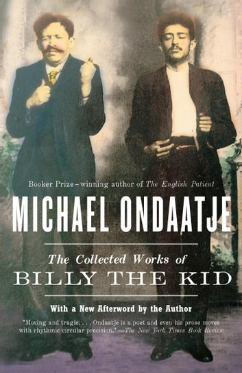 The Collected Works of Billy the Kid ebook by Michael Ondaatje