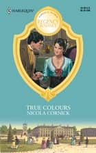 True Colours ebook by Nicola Cornick