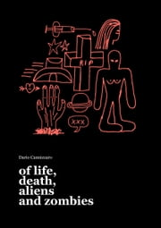Of Life, Death, Aliens and Zombies ebook by Dario Cannizzaro