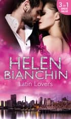 Latin Lovers: A Convenient Bridegroom / In the Spaniard's Bed / The Martinez Marriage Revenge (Mills & Boon M&B) ebook by Helen Bianchin
