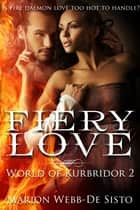 Fiery Love ebook by Marion Webb-De Sisto