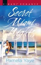 Secret Miami Nights ebook by Pamela Yaye