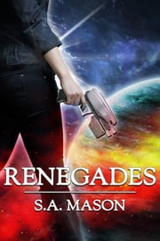 Renegades ebook by S.A. Mason