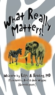 What Really Matters! ebook by Ralph Redding