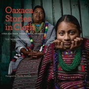 Oaxaca Stories in Cloth ebook by Eric Mindling