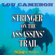 Stringer on the Assassins' Trail ebook by Lou Cameron
